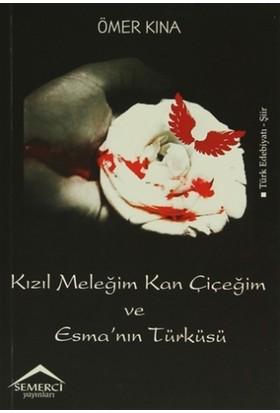 Kızıl Meleğim Kan Çiçeğim ve Esma'nın Türküsü