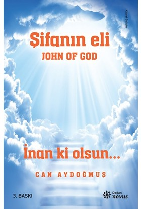 John Of God: Şifanın Eli (İmzalı) - Can Aydoğmuş
