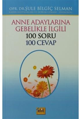 Anne Adaylarına Gebelikle İlgili 100 Soru 100 Cevap (Erkek)
