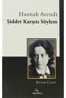 Hannah Arendt Şiddet Karşıtı Söylem