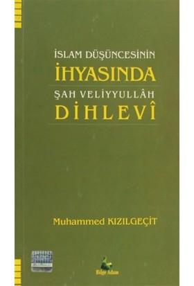 İslam Düşüncesinin İhyasında Şah Veliyyullah Dihlevi