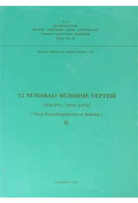 12 Numaralı Mühimme Defteri (978 - 979 / 1570 - 1572) Cilt: 2
