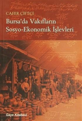 Bursa'da Vakıfların Sosyo-Ekonomik İşlevleri