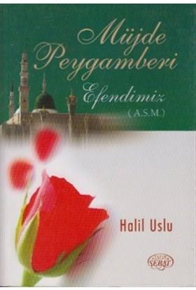 Müjde Peygamberi Efendimiz (A.S.M)