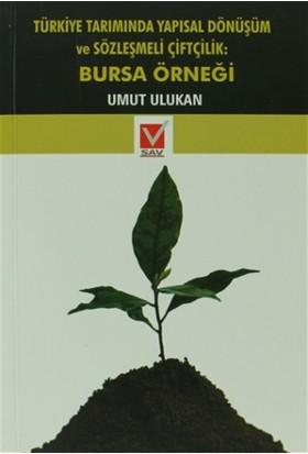 Türkiye Tarımında Yapısal Dönüşüm ve Sözleşmeli Çiftçilik: Bursa Örneği