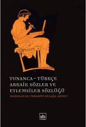 Yunanca Türkçe Arkaik Sözler Ve Eylemsiler Sözlüğü