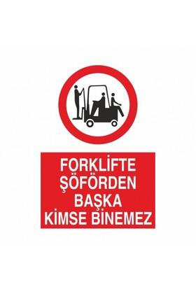 """Modülerteknik """"Forklifte Şöförden Başka Kimse Binemez"""" 25X35cm"""