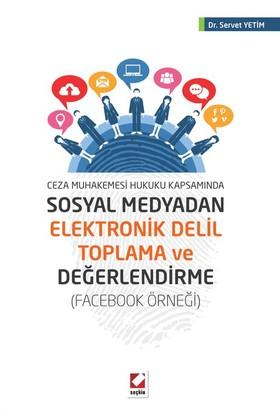 Sosyal Medyadan Elektronik Delil Toplama Ve Değerlendirme (Facebook Örneği)