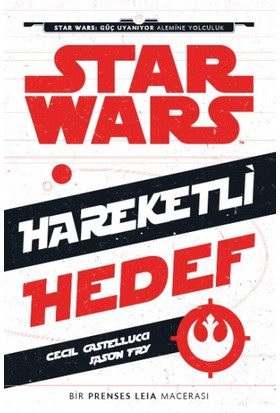 Disney Star Wars: Hareketli Hedef - Cecil Castellucci