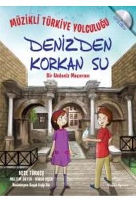 Müzikli Türkiye Yolculuğu: Denizden Korkan Su (Bir Akdeniz Macerası)