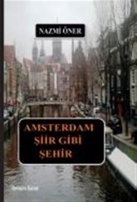 Amsterdam Şiir Gibi Şehir