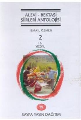 Alevi - Bektaşi Şiirleri Antolojisi Cilt: 2 (16. Yüzyıl)
