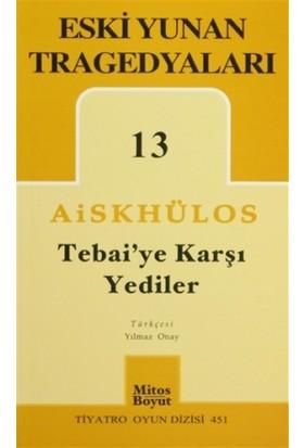 Tebai'ye Karşı Yediler - Eski Yunan Tragedyaları 13