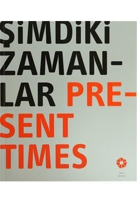Şimdiki Zamanlar / Present Times
