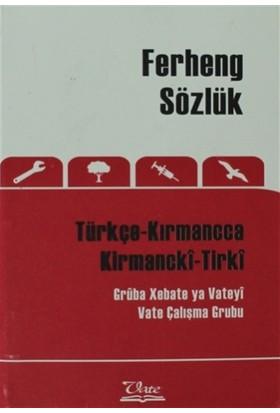 Ferheng Sözlük Türkçe Kırmancca - Kirmancki-Tirki