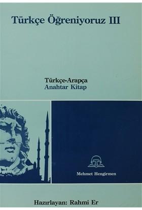 Türkçe Öğreniyoruz 3 Türkçe-Arapça Anahtar Kİtap