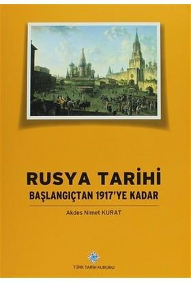 Rusya Tarihi : Başlangıçtan 1917'ye Kadar - Akdes Nimet Kurat