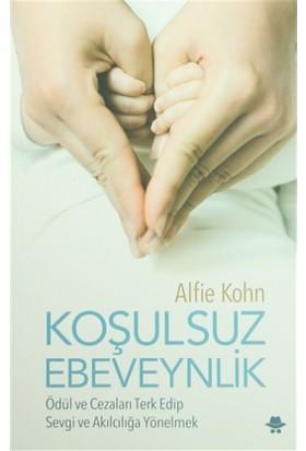 Koşulsuz Ebeveynlik - Alfie Kohn