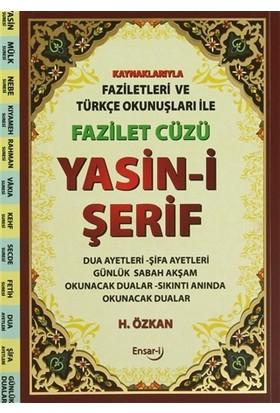 Fazilet Cüzü Yasin-i Şerif Kaynaklarıyla Faziletleri ve Türkçe Okunuşları ile