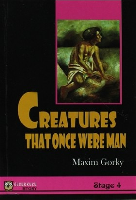 Stage 4 - Creatures That Once Were Man