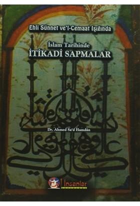 Ehli Sünnet ve'l-Cemaat Işığında İslam Tarihinde İtikadi Sapmalar