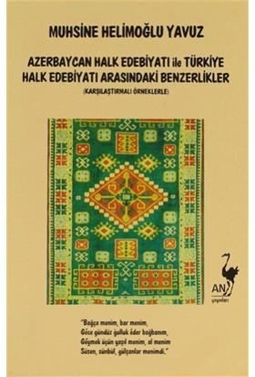 Azerbaycan Halk Edebiyatı İle Türkiye Halk Edebiyatı Arasındaki Benzerlikler