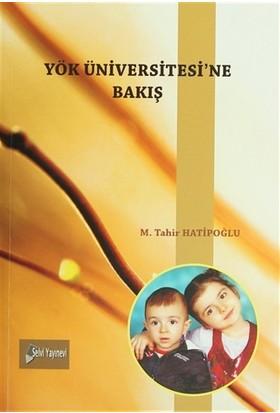 YÖK Üniversitesi'ne Bakış