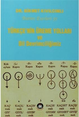 Türkçe'nin Üreme Yolları ve Dil Devrimciliğimiz