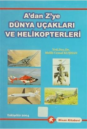 A'dan Z'ye Dünya Uçakları ve Helikopterleri