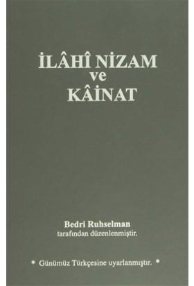İlahi Nizam ve Kainat (Günümüz Türkçesi) - Bedri Ruhselman