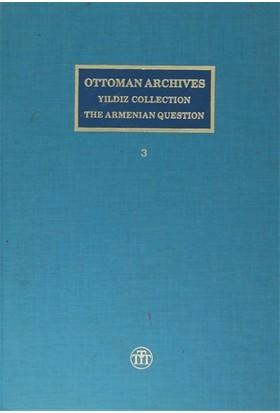 Ottoman Archives Yıldız Collection The Armenian Question / Osmanlı Arşivi Yıldız Tasnifi Ermeni Meselesi ( 3 Cilt Takım )