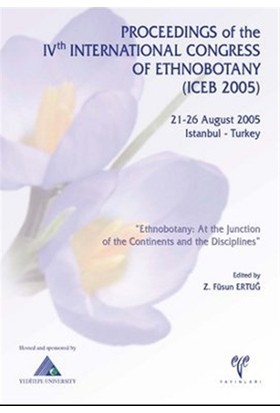Proceedings of the 4th International Congress of the Ethnobotany (ICEB 2005)