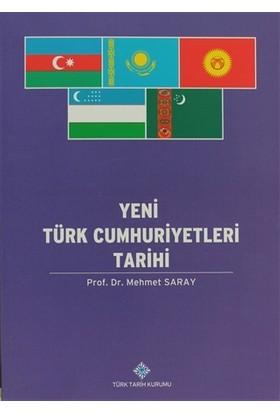 Yeni Türk Cumhuriyetleri Tarihi - Mehmet Saray
