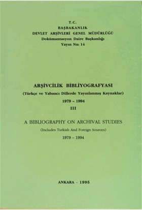 Arşivcilik Bibliyografyası 1979 - 1994 - 3 / A Bibliography on Archival Archival Studies 1979 - 1994