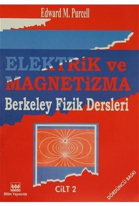 Elektrik ve Magnetizma Berkeley Fizik Dersleri Cilt: 2