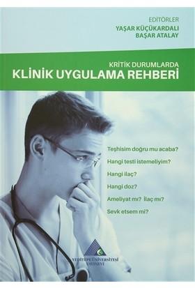 Kritik Durumlarda Klinik Uygulama Rehberi