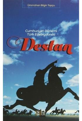 Cumhuriyet Dönemi Türk Edebiyatında Destan