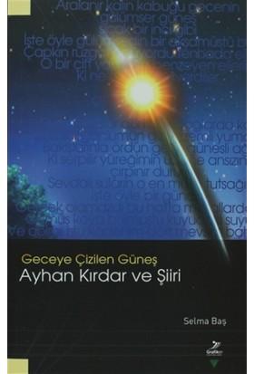 Geceye Çizilen Güneş Ayhan Kırdar ve Şiiri