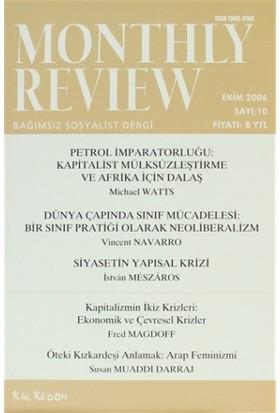 Monthly Review Bağımsız Sosyalist Dergi Sayı: 10 / Ekim 2006