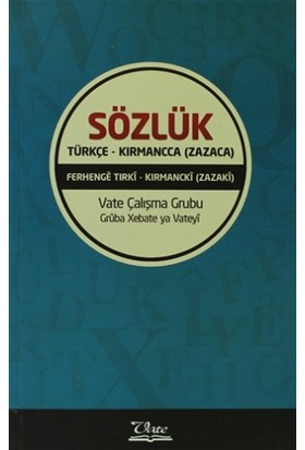 Sözlük / Türkçe - Kırmancca (Zazaca)