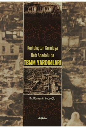 Kurtuluştan Kuruluşa Batı Anadolu TBMM Yardımları