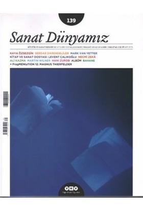 Sanat Dünyamız İki Aylık Kültür ve Sanat Dergisi Sayı: 139