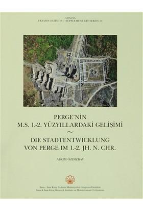 Perge'nin M.S. 1-2 Yüzyıllardaki Gelişimi / Die Stadtentwicklung Von Perge Im 1.-2. JH N. CHR.
