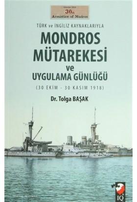 Türk ve İngiliz Kaynaklarıyla Mondros Mütarekesi ve Uygulama Günlüğü