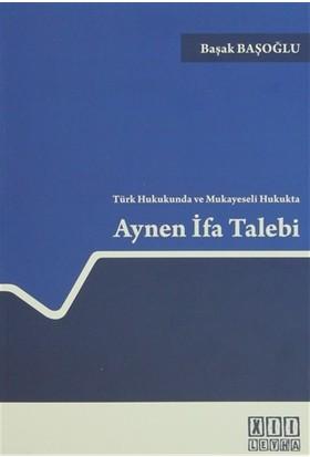Türk Hukukunda ve Mukayeseli Hukukta Aynen İfa Talebi