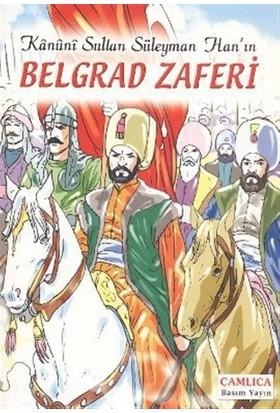 Kanuni Sultan Süleyman Han'ın Belgrad Zaferi