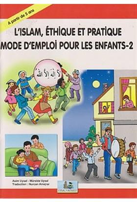 L'Islam, Ethique Et Pratique Mode D'Emploi Pour Les Enfants - 2