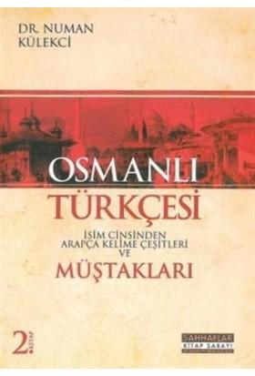 Osmanlı Türkçesi Müştakları - İsim Cinsinden Arapça Kelime Çeşitleri