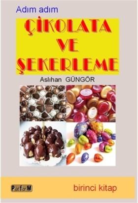 Çikolata ve Şekerleme (Birinci Kitap)