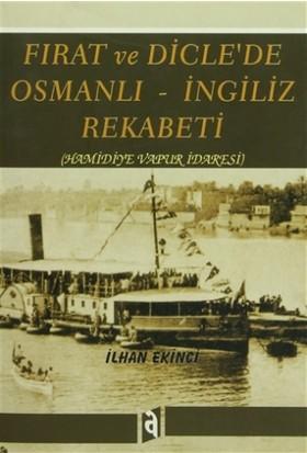 Fırat ve Dicle'de Osmanlı - İngiliz Rekabeti
